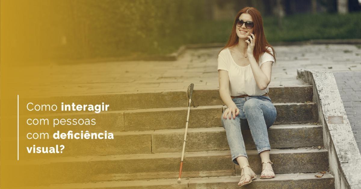 4 Dicas para interagir com uma Pessoa com Deficiência Visual
