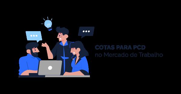 Lei de Cotas para PcD no Mercado de Trabalho
